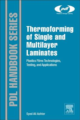 Thermoforming of Single and Multilayer Laminates By Ashter, Syed Ali